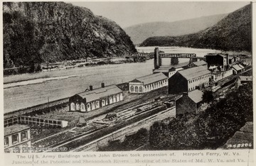The U.S. Army Buildings which John Brown took possession of. Harpers Ferry, W. VA. Junction of the Potomac and Shenandoah Rivers. Meeting of the States of MD., W. VA., and VA.  Arsenal captured, October 16, 1859.