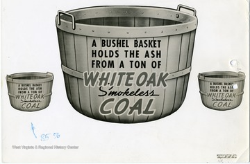 One large basket with two smaller ones on each side that read 'A bushel basket holds the ash from a ton of White Oak smokeless coal.'