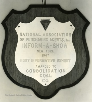 Plaque awarded to Consolidation Coal Company by the National Association of Purchasing Agents, Inc. at the Inform-A-Show in New York, 1947, for the most informative exhibit.