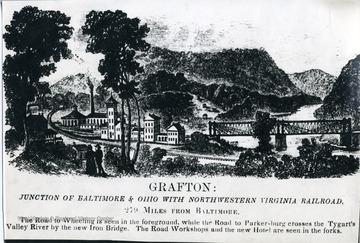 """Grafton: Junction of Baltimore [and] Ohio with Northwestern Virginia Railroad. 279 miles from Baltimore. The Road to Wheeling is seen in the foreground, while the Road to Parker-burg crosses the Tygart's Valley River by the new Iron Bridge. The Road Workshops and the new Hotel are seen in the forks."""