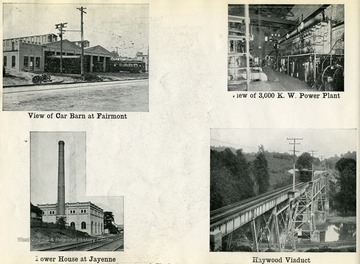 Image from 'Industrial and Picturesque Clarksburg, W. Va.' published by the Press of the Clarksburg Telegram Company, Printers and Publishers, Clarksburg, W. Va., 1911. View of car barn at Fairmont. View of 3,000 K. W. Power Plant. Power House at Jayenne. Haywood Viaduct.