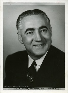 Portrait of Raymond E. Salvati, Huntington, West Virginia, NAM Director, a member of the West Virginia University Board of Governors. 'West Virginia University, Bureau of Information, Morgantown, West Virginia.'