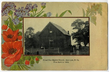 The Broad Run Baptist Church in Jane Lew, Lewis county, W. Va. is first built in 1804.'